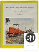 The Detroit, Toledo And Ironton Railroad Henry Ford's Railroad