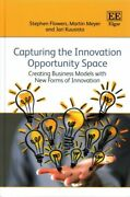 Capturing The Innovation Opportunity Space Creating Business Models With Ne...