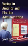 Voting In America And Election Administration Best Practices And Recommenda...