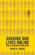 Sharing Our Lives Online Risks And Exposure In Social Media, Paperback By B...