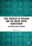 Free Exercise Of Religion And The United States Constitution The Supreme Co...