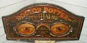 Antique 1880s - 1920s Era Doctor Potter Eye Dr. Wood Advertising Sign - Must See