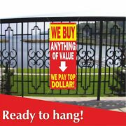 We Buy Anything Of Value We Pay Top Dollar Banner Vinyl / Mesh Banner Sign
