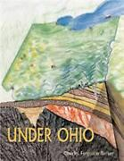 Under Ohio The Story Of Ohioand039s Rocks And Fossils Charles Fergus