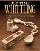 Old Time Whittling Easy Techniques For Carving Classic Projects, Paperback ...