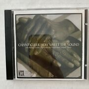 Chanticler How Sweet The Sound