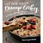 H3682 Cast Iron Skillet Dump Cakes 75 Sweet And Scrumptious Easy-to-make Recipes