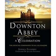 H5585 Downton Abbey A Celebration Jessica Fellowes Paperbound