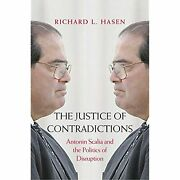 H19146 The Justice Of Contradictions Antonin Scalia And The Politics Of