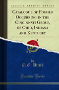 Catalogue Of Fossils Occurring In The Cincinnati Group Of Ohio