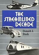 Streamlined Decade Design In The 1930and039s Hardcover Donald Bush