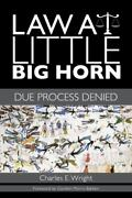 Plains Histories Ser. Law At Little Big Horn Due Process Denied By Charles...
