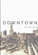 Downtown Its Rise And Fall, 1880-1950, Paperback By Fogelson, Robert M., Li...
