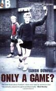 Only A Game Paperback Eamon Dunphy