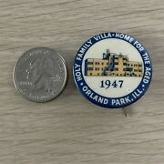 1947 Holy Family Villa Home For The Aged Orland Park Illinois Pin Pinback Button
