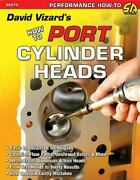 Sa215 David Vizardand039s How To Port And Flow Test Cylinder Heads Aluminum And Steel