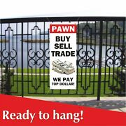 Pawn Buy Sell Trade Banner Vinyl / Mesh Banner Sign Many Sizes We Pay Top Dollar