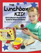 Lunchbox Kid 2010 Collectorand039s Pictorial Price Guide For Metal Lunchboxes ...