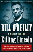 Killing Lincoln The Shocking Assassination That Changed America Forever, Ha...