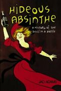 Hideous Absinthe A History Of The Devil In A Bottle Hardcover J