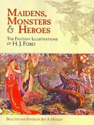 Maidens Monsters And Heroes The Fantasy Illustrations Of H. J. Ford Paper...