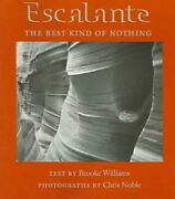 Escalante The Best Kind Of Nothing, Paperback By Williams, Brooke Noble, C...