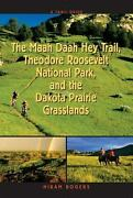 Trail Guide To The Maah Daah Hey Trail, Theodore Roosevelt Nation