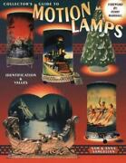 Collectorand039s Guide To Motion Lamps Identification And Values By Sam Samuelian Pb