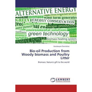 Ravindran Harideepan - Bio-oil Production From Woody Biomass And Poultry Lit...