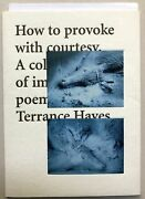 How To Provoke With Courtesy A Collection Of Imaginary Poems By Terrance Hayes