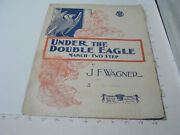 Vintage Original Military Sheet Music 1908 Under The Double Eagle J F Wagner