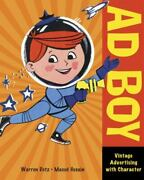 Ad Boy Vintage Advertising With Character - Paperback By Dotz, Warren - Good