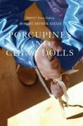 Porcupines And China Dolls - Paperback By Alexie, Robert - Good