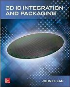 3d Ic Integration And Packaging, Hardcover By Lau, John H., Ph.d., Like New U...