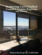 Deploying Cisco Unified Contact Center Express, Brand New, Free Shipping In T...