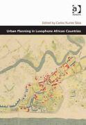 Urban Planning In Lusophone African Countries Hardcover By Silva Carlos Nun...