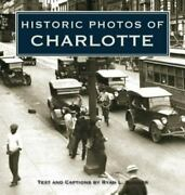 Historic Photos Of Charlotte - Hardcover By Sumner Ryan - Very Good