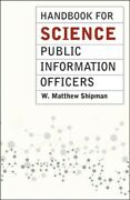Handbook For Science Public Information Officers Paperback By Shipman W. Ma...