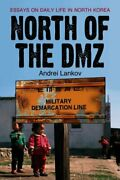 North Of The Dmz Essays On Daily Life In North Korea Paperback By Lankov ...
