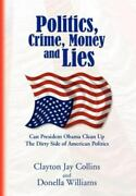 Politics, Crime, Money And Lies Can President Obama Clean Up The Dirty Side...
