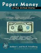 Paper Money Of The United States By Arthur And Ira Friedberg 22nd Edition New