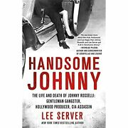 H9780312569921 Handsome Johnny The Life And Death Of Johnny Rosselli--gentleman