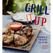 H9781423648536 Grill It Up Flavorful And Fun Recipes For The Bbq Steve Tillett