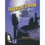H9781931626019 The Engine's Moan American Steam Whistles Edward A. Fagen