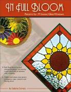 In Full Bloom - Patterns For 19 Stained Glass Windows - Paperback - Good