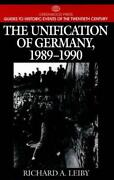 Unification Of Germany, 1989-1990 Hardcover Richard A. Leiby
