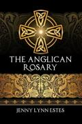 The Anglican Rosary Going Deeper With God-prayers And Meditations With The P...