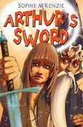 Arthurand039s Sword Paperback By Mckenzie Sophie Brand New Free Shipping In Th...