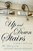 Up And Down Stairs The History Of The Country House Servant Jer