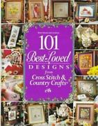 101 Best-loved Designs From Cross Stitch And Country Crafts. Hardcover Andndash 1996